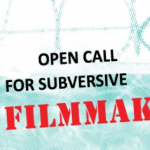 Open Call for Subversive Filmmakers